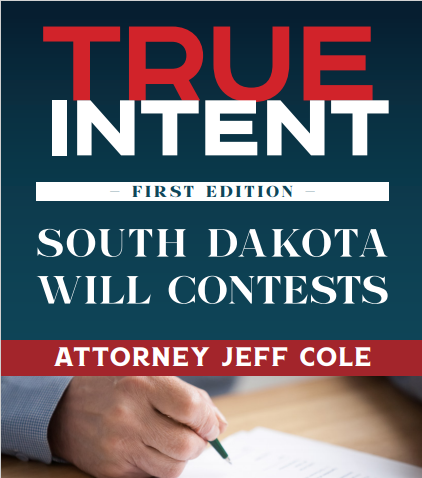 True Intent: South Dakota Will Contests